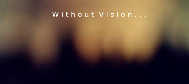 NO VISION, NO TEMPTATIONS (Part13) without vision
