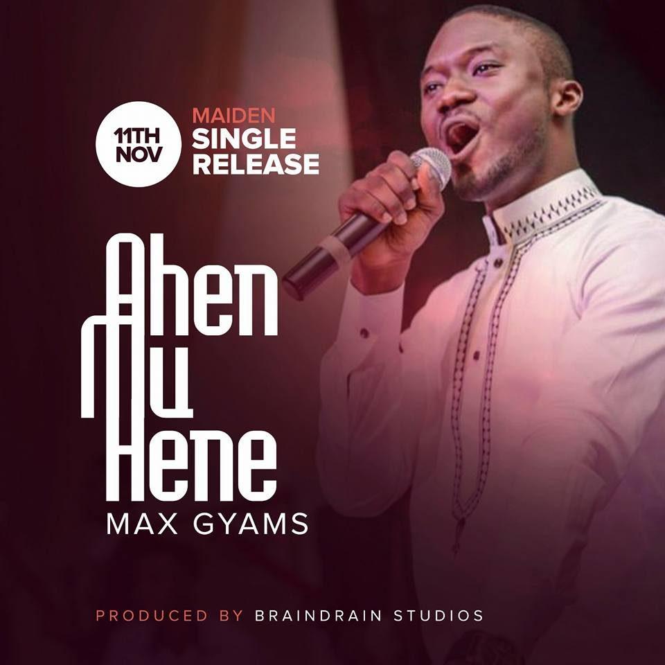Max Gyams – Ahen mu Hene (Listen and Download) Ahen mu Hene 960x960