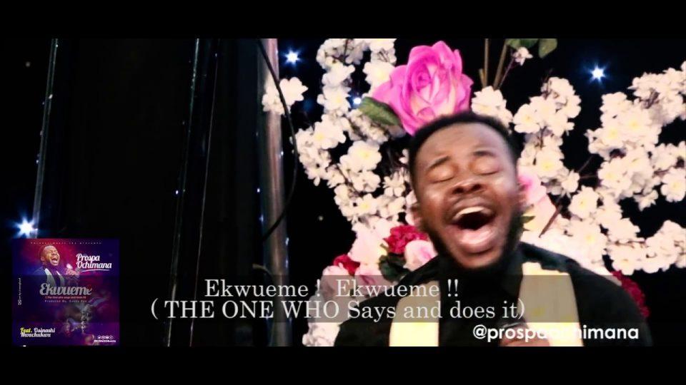 Dave's Special Weekend Video: Ekueme by Prosper Ochimana feat. Osinachi Nwachukwu daves special weekend video ekue 960x540