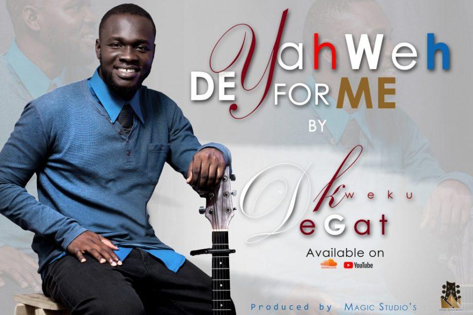 [Audio] Kweku Degat releases an inspirational gospel song 'Yahweh Dey for me' kweku degat yahweh  960x640