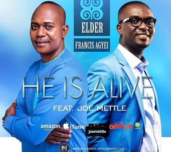 Elder Francis Agyei – He is Alive (Remix) ft Joe Mettle francis agyei and joe mettle