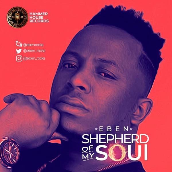 Eben – Shepherd of my Soul (Listen/Download) Eben Shepherd Of My Soul Artwork