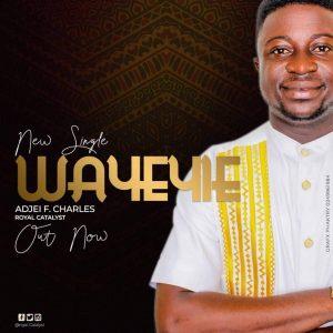 W'ayeyie  by Charles F. Adjei (Audio) FB IMG 1549018481870 300x300