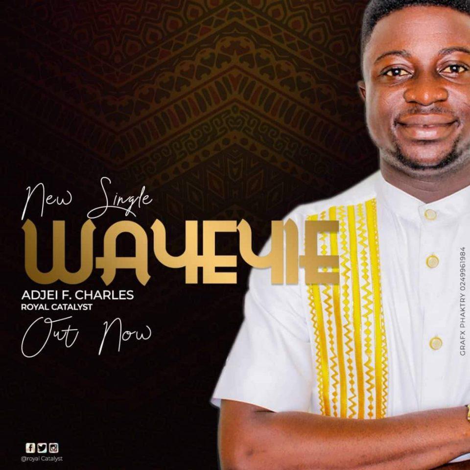 W'ayeyie  by Charles F. Adjei (Audio) FB IMG 1549018481870 960x960