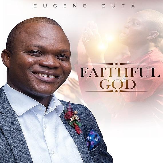 [New Music] Eugene Zuta releases new worship single 'Faithful God' eugene Zuta faithful god2