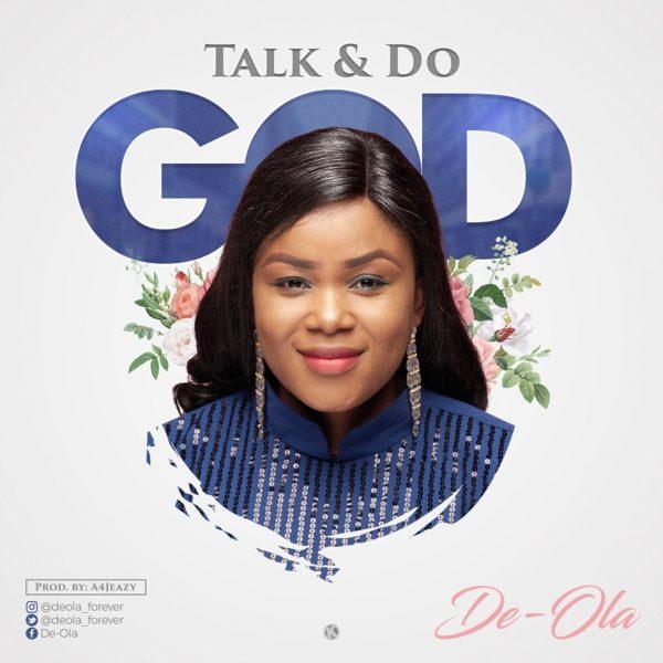 de-ola De-Ola – Talk And Do God (Listen/Download) De Ola Talk And Do God