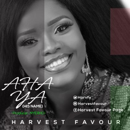 harvest favour Harvest Favour – Aha Ya (Lyrics) Harvest Favour Aha Ya