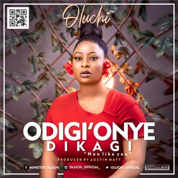 oluchi Oluchi – Odiri' Onye Dikagi (Listen/Download) Oluchi Odiri Onye Dikagi